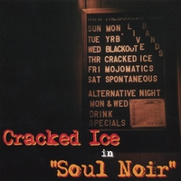 "Cracked Ice ""Soul Noir"""